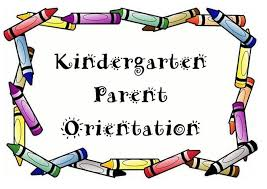 Kindergarten Parent Orientation Information